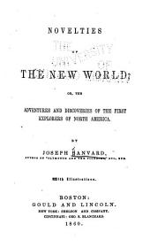 Novelties of the New World: Or, The Adventures and Discoveries of the First Explorers of North America
