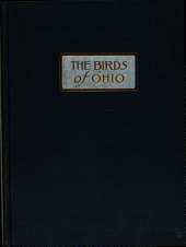 The Birds of Ohio: A Complete, Scientific and Popular Description of the 320 Species of Birds Found in the State, Volume 2