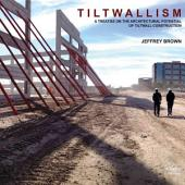 Tiltwallism: A Treatise on Architectual Potential of Tiltwall Construction