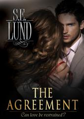 The Agreement: Book One of the Unrestrained Series