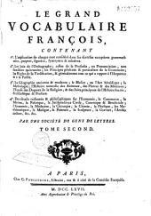 Le grand vocabulaire françois: contenant l'explication de chaque mot..., les loix de l'orthographe...