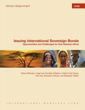 Issuing International Sovereign Bonds: Opportunities and Challenges for Sub-Saharan Africa