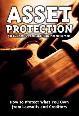 Asset Protection for Business Owners and High Income Earners PDF