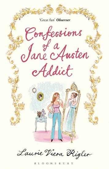 Confessions of a Jane Austen Addict PDF