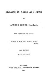 Remains in verse and prose ... [The editor identified in the advertisement as Henry Hallam.] New edition, with portrait