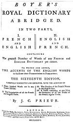 Boyer's Royal Dictionary abridged ... The sixteenth edition, carefully corrected and improved ... By J. C. Prieur