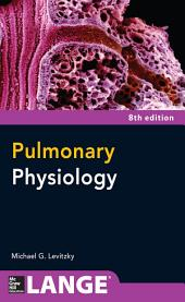Pulmonary Physiology, Eighth Edition: Edition 8