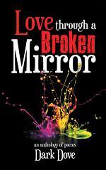 Love Through a Broken Mirror