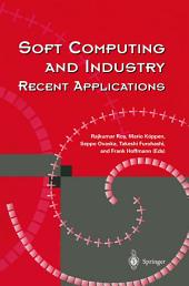 Soft Computing and Industry: Recent Applications