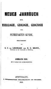 Neues Jahrbuch für Mineralogie, Geognosie, Geologie und Petrefakten-Kunde: Band 1853