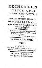 Recherches historiques sur l'esprit primitif et sur les anciens collèges de l'ordre de Saint-Benoîtd'où résultent les droits de la société sur les biens qu'il possède