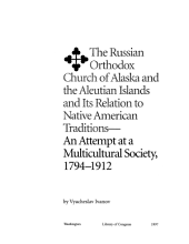 Russian Orthodox Church Of Alaska And The Aleutian Islands And Its Relation To Native American Traditions: An Attempt At A Multicultural Society, 1794-1912