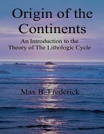 Origin of the Continents - An Introduction to the Theory of the Lithologic Cycle
