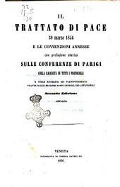 Il trattato di pace 30 marzo 1856 e le convenzioni annesse con prefazione storica sulle conferenze di Parigi, colla raccolta di tutti i protocolli e colle biografie dei plenipotenziarj tratte dalle migliori fonti ufficiali ed attendibili