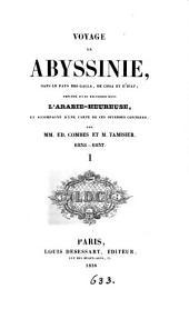 Voyage en Abyssinie, dans le pays des Galla, de Choa et d'Ilfat, précédé d'une excursion dans l'Arabie-Heureuse, par E. Combes et M. Tamisier: Volumes1à2