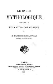 Le cycle mythologique irlandais et la mythologie celtique