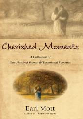 Cherished Moments: A Collection of One Hundred Poems & Devotional Vignettes