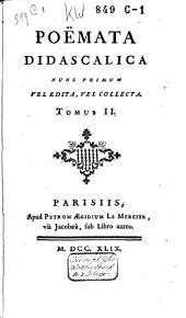Poëmata didascalica: nunc primum vel edita, vel collecta, Volume 2