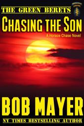 Chasing the Son: The Green Berets: A Horace Chase Novel