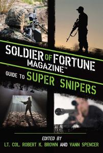 Soldier of Fortune Magazine Guide to Super Snipers PDF