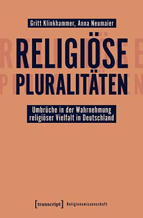 Religi  se Pluralit  ten   Umbr  che in der Wahrnehmung religi  ser Vielfalt in Deutschland PDF
