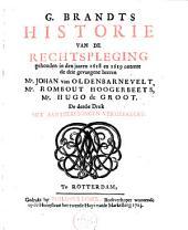 Historie van de rechtspleging gehouden in den jaaren 1618 en 1619 omtrent de drie gevangene heeren J. van Oldenbarnevelt, R. Hoogerbeets en H. De Groot