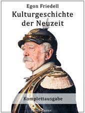 Kulturgeschichte der Neuzeit: Vollständige Fassung in fünf Bänden