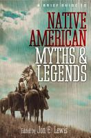 A Brief Guide to Native American Myths and Legends PDF