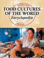 Food Cultures of the World Encyclopedia [4 volumes]