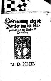 VErmanung ahn die Pfarrher inn der Superattendentz der Kirchen zu Wittemberg: M.D.XLIII.