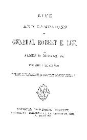 LIFE AND CAMPAIGNS OF GENERAL ROBERT E. LEE.