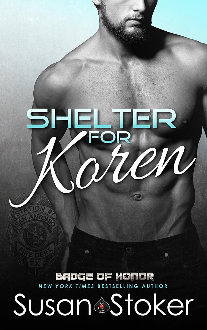 Shelter for Koren: A Firefighter/Police Romantic Suspense