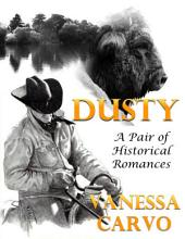 Dusty: A Pair of Historical Romances
