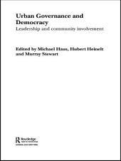Urban Governance and Democracy: Leadership and Community Involvement