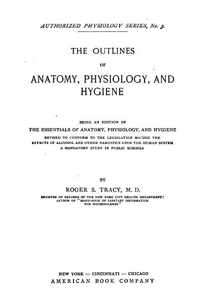 The Outlines of Anatomy  Physiology  and Hygiene PDF