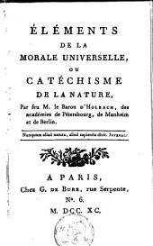 Elements de la morale universelle ou catechisme de la nature