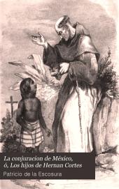 La conjuracion de México: ó los hijos de Hernan Cortes. Novela histórica, Volumen 2