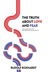 The Truth About Love And Fear Book PDF