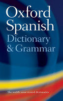 The Oxford Spanish Dictionary and Grammar