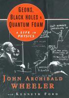Geons  Black Holes  and Quantum Foam  A Life in Physics PDF