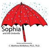 Sophia and the Umbrella: A Children's Book on Original Sin and Justification