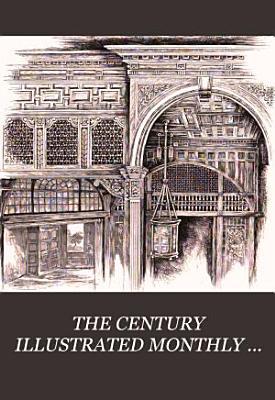 THE CENTURY ILLUSTRATED MONTHLY MAGAZINE  MAY 1886 TO OCTOBER 1886