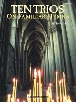 Ten Trios on Familiar Hymns PDF
