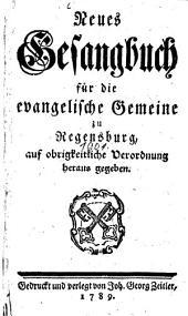 Neues Gesangbuch für die evangelische Gemeine zu Regensburg