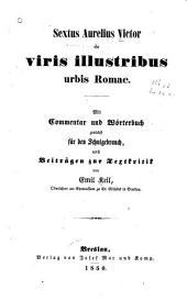 De viris illustribus urbis Romae: Mit commentar und wörterbuch zunächst für den schulgebrauch nebst beiträgen zur textkritik von Emil Keil