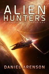 Alien Hunters: A Free Space Opera Novel