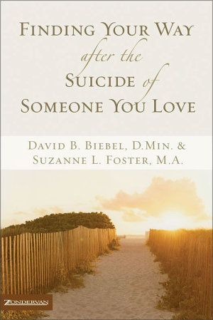 Finding Your Way after the Suicide of Someone You Love PDF