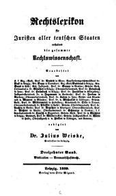 Rechtslexikon für Juristen aller teutschen Staaten: enthaltend die gesammte Rechtswissenschaft. Vindication - Vormundschaftsrecht, Band 13