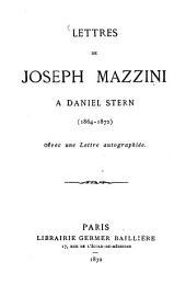 Lettres de Joseph Mazzini à Daniel Stern (1864 - 1872): Avec une lettre autographiée
