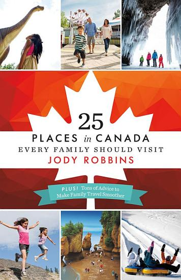25 Places in Canada Every Family Should Visit PDF